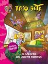 TRIO BETA. EL SECRETO DEL ORIENT EXPRESS