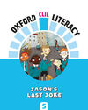 OXFORD CLIL LITERACY - JASON'S LAST JOKE