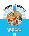 OXFORD CLIL LITERACY - THE ORPHANS' EXPEDITION