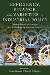 EFFICIENCY, FINANCE, AND VARIETIES OF INDUSTRIAL POLICY.