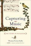 CAPTURING MUSIC : THE STORY OF NOTATION