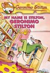 MY NAME IS STILTON, GERONIMO STILTON (1)