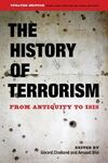 THE HISTORY OF TERRORISM : FROM ANTIQUITY TO ISIS