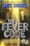 THE FEVER CODE (MAZE RUNNER, BOOK FIVE; PREQUEL) ( MAZE RUNNER )
