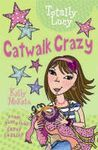 TOTALLY LUCY. 8: CATWALK CRAZY