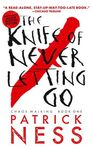 THE KNIFE OF NEVER LETTING GO ( CHAOS WALKING TRILOGY (PAPERBACK) #01