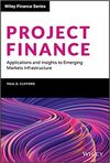 PROJECT FINANCE. APPLICATIONS AND INSIGHTS TO EMERGING. MARKETS INFRASTRUCTURE