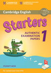 CAMBRIDGE ENGLISH STARTERS - AUTHENTIC EXAMINATION PAPERS 1 - STUDENT'S BOOK - CAMBRIDGE ENGLISH