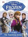 DISNEY FROZEN. THE ESSENTIAL GUIDE