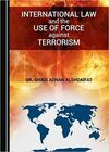 INTERNATIONAL LAW AND THE USE OF FORCE AGAINST TERRORISM