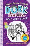 DORK DIARIES & ONCE UPON A DORK