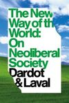 THE NEW WAY OF THE WORLD: ON NEOLIBERAL SOCIETY.