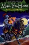 MAGIC TREE HOUSE. 2: CASTLE OF MYSTERY
