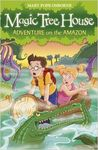 MAGIC TREE HOUSE. 6: ADVENTURE ON THE AMAZON