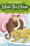 MAGIC TREE HOUSE. 7: MAMMOTH TO THE RESCUE