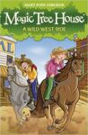 MAGIC TREE HOUSE. 10: A WILD WEST RIDE