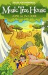 MAGIC TREE HOUSE. 11: LIONS ON THE LOOSE