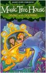 MAGIC TREE HOUSE. 9: DIVING WITH DOLPHINS