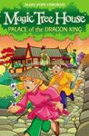 MAGIC TREE HOUSE. 14: PALACE OF THE DRAGON KING