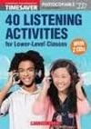 TIMESAVER 40 LISTENINIG ACTIVITIES FOR LOWER-LEVEL CLASSES