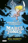 MABEL JONES. 1: LAS DISPARATADAS AVENTURAS DE MABEL JONES