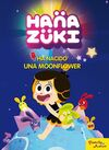 HANAZUKI. HA NACIDO UNA MOONFLOWER. CUENTO