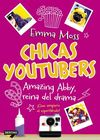 CHICAS YOUTUBERS. 2: AMAZING ABBY, REINA DEL DRAMA