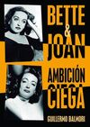 BETTE & JOAN: AMBICIÓN CIEGA