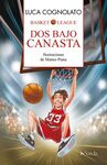 BASKET LEAGUE. 1: DOS BAJO CANASTA