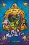 EVER AFTER HIGH. 3: UN MUNDO MARAVILLÁSTICO