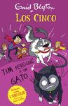 LOS CINCO. TIM PERSIGUE UN GATO
