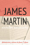 ESCRITOS ESENCIALES JAMES MARTIN