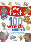 ADVENTURES... WITH 120 STICKERS, MY FIRST 100 WORDS WITH ANIMALS