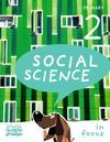 SOCIAL SCIENCE - 2º ED. PRIM. IN FOCUS