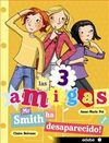 LAS 3 AMIGAS. 8: ¡MR SMITH HA DESAPARECIDO!