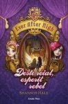 EVER AFTER HIGH 2. DESTÍ REIAL, ESPERIT REBEL