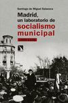 MADRID, UN LABORATORIO DE SOCIALISMO MUNICIPAL