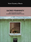 SACRED FEMININITY/AND THE POLITICS OF AFFECT IN AF