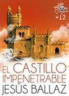 EL CASTILLO IMPENETRABLE