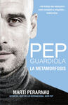 PEP GUARDIOLA. LA METAMORFOSIS