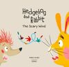 HEDGEHOG AND RABBIT. THE SCARY WIND