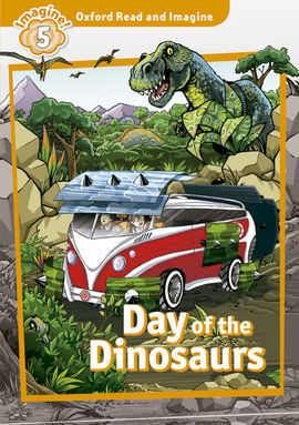 OXFORD READ & DISCOVER 5 - DAY OF THE DINOSAURS (PACK)