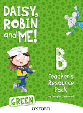 DESCARGAR DAISY, ROBIN & ME B GREEN - TEACHER'S RESOURCE PACK