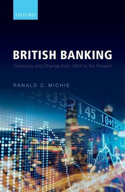 BRITISH BANKING. CONTINUITY AND CHANGE FROM 1694 TO THE PRESENT