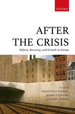 AFTER THE CRISIS. REFORM, RECOVERY, AND GROWTH IN EUROPE