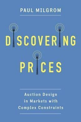 DISCOVERING PRICES. AUCTION DESIGN IN MARKETS WITH COMPLEX CONSTRAINTS