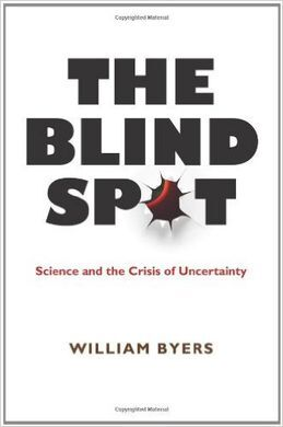THE BLIND SPOT: SCIENCE AND THE CRISIS OF UNCERTAINTY