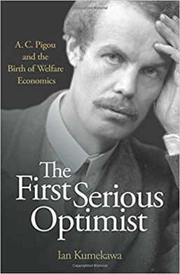 THE FIRST SERIOUS OPTIMIST. A.C. PIGOY AND THE BIRTH OF WELAFRE ECONOMICS