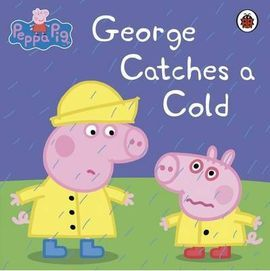 PEPPA PIG. GEORGE CATCHES A COLD