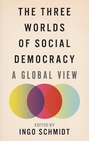 THE THREE WORLDS OF SOCIAL DEMOCRACY. A GLOBAL VIEW